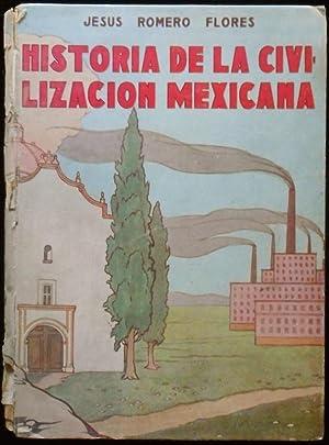 Historia de la civilización mexicana: Romero Flores, Jesús