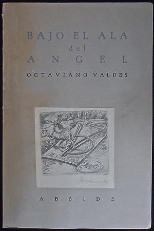 Bajo el ala del ángel: Valdés, Octaviano
