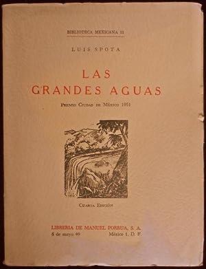 Las grandes aguas: Luis Spota
