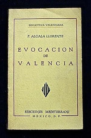 Evocación de Valencia: Alcalá Llorente, F.