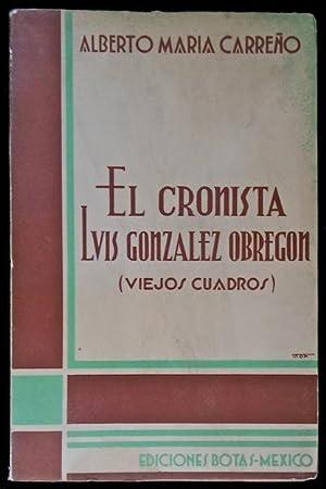 El cronista Luis González Obregón (Viejos cuadros): Carreño, Alberto María