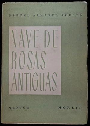 Nave de rosas antiguas (Poemas): Álvarez Acosta, Miguel