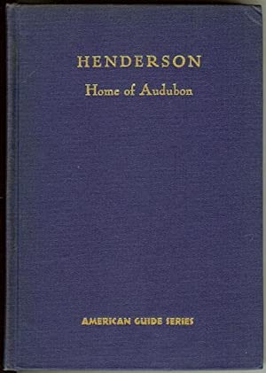 Henderson Audubon's Home Town in Kentucky First Ed: N/a