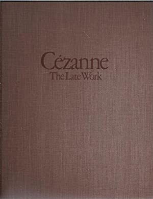 CEZANNE: THE LATE WORK: Cezanne; Various Authors