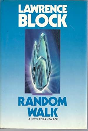 Random Walk: A Novel for a New Age: Block, Lawrence
