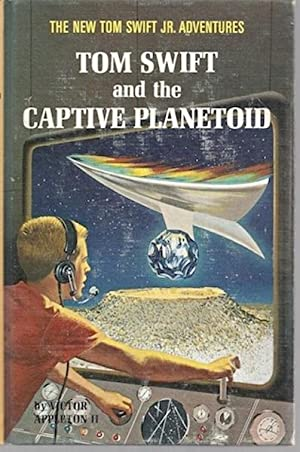 Tom Swift and the captive planetoid (New Tom Swift, Jr., adventures): Appleton, Victor
