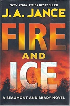 Fire and Ice: A Beaumont and Brady Novel (J. P. Beaumont Novel): Jance, J. A.