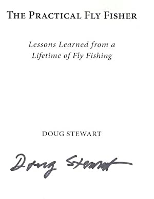 The Practical Fly Fisher: Lessons Learned from a Lifetime of Fly Fishing (The Pruett Series): ...