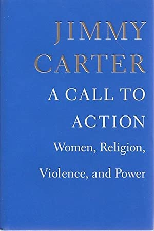 A Call to Action: Women, Religion, Violence, and Power: Carter, Jimmy