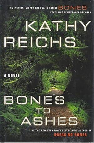 Bones to Ashes: A Novel (Temperance Brennan Novels): Reichs, Kathy