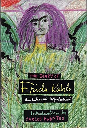 The Diary of Frida Kahlo: An Intimate Self-Portrait: Frida Kahlo; Carlos Fuentes [Introduction]
