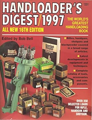 Handloader's Digest 1997 (16th Edition): Bell, Bob [Editor]