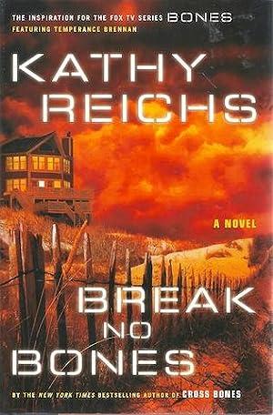 Break No Bones: A Novel (Temperance Brennan Novels): Reichs, Kathy