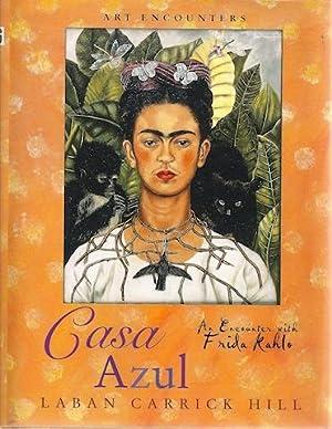 Casa Azul: An Encounter with Frida Kahlo: Laban Carrick Hill