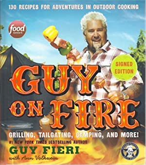 Guy on Fire: 130 Recipes for Adventures in Outdoor Cooking, Signed: Fieri, Guy