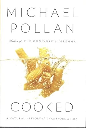 Cooked: A Natural History of Transformation: Pollan, Michael
