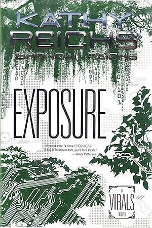 Exposure: A Virals Novel: Reichs, Kathy; Reichs, Brendan