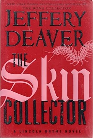 The Skin Collector (Lincoln Rhyme): Deaver, Jeffery