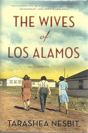 The Wives of Los Alamos: A Novel: Nesbit, TaraShea