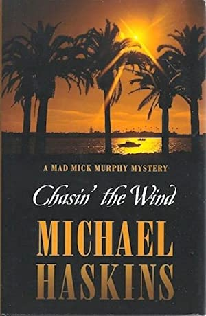 Chasin' the Wind: A Mad Mick Murphy Mystery (Five Star First Edition Mystery): Haskins, ...