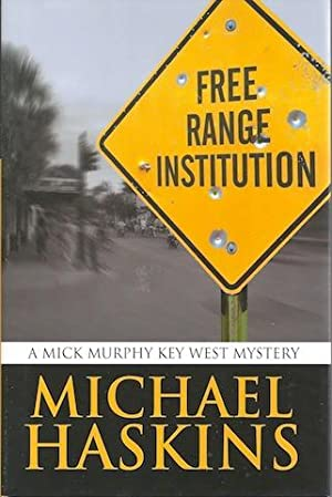 Free Range Institution (A Mick Murphy Key West Mystery): Haskins, Michael