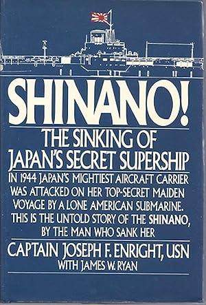 Shinano: The Sinking of Japan's Secret Supership: Enright, Joseph F.; Ryan, James W.