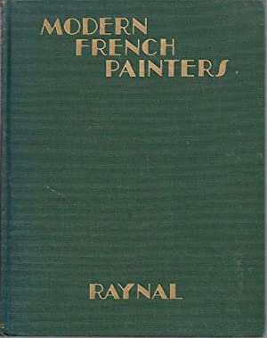 Modern French Painters. Translated by Ralph Roeder.: RAYNAL, Maurice.