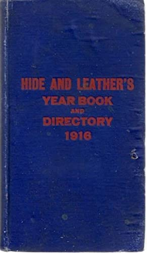 Hide and Leather's Year Book and Directory 1916: unknown