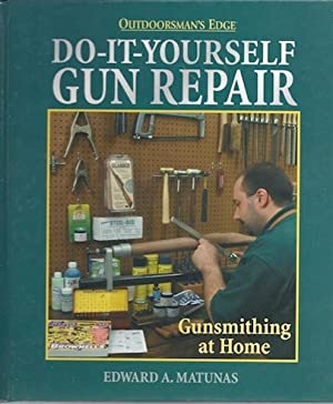 Do-It-Yourself Gun Repair: Matunas, Edward A.
