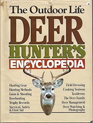 The Outdoor Life Deer Hunter's Encyclopedia: Madson, John [Editor]