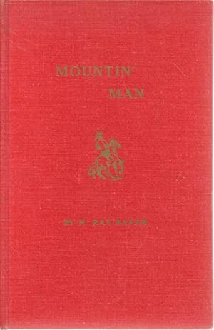 Mountin' Man: Baker, H. Ray
