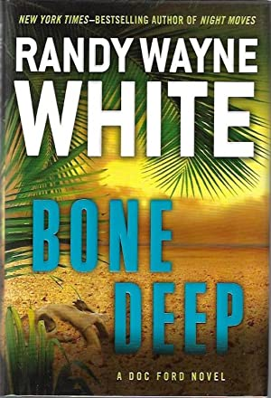 Bone Deep (A Doc Ford Novel): White, Randy Wayne