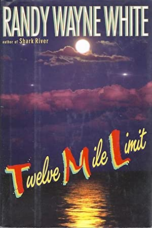 Twelve Mile Limit (Doc Ford): White, Randy Wayne
