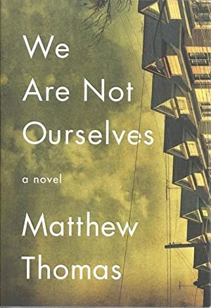 We Are Not Ourselves: A Novel: Thomas, Matthew