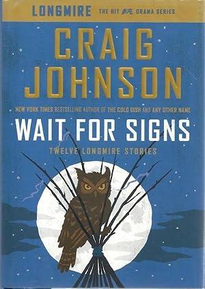Wait for Signs: Twelve Longmire Stories: Johnson, Craig