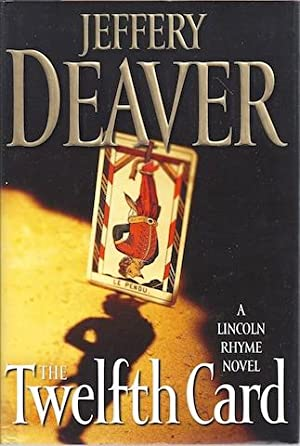 The Twelfth Card: A Lincoln Rhyme Novel (Lincoln Rhyme Novels): Deaver, Jeffery