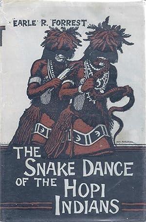 The snake dance of the Hopi Indians: Forrest, Earle Robert