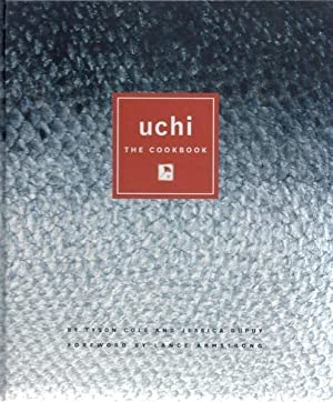 Uchi: The Cookbook: Cole, Tyson; Dupuy, Jessica