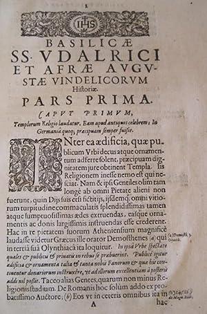 Basilica S. S. Udalrici et Afrae Augustae Vindelicorum. Historice descripta atq aeneis figuris ...