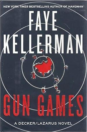 Gun Games: A Decker/Lazarus Novel (Decker/Lazarus Novels): Kellerman, Faye