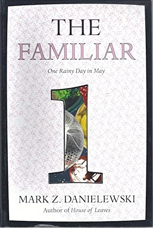 The Familiar, Volume 1: One Rainy Day in May: Danielewski, Mark Z.