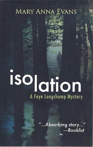 Isolation: A Faye Longchamp Mystery (Faye Longchamp Series): Evans, Mary Anna