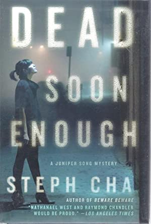 Dead Soon Enough: A Juniper Song Mystery (Juniper Song Mysteries): Cha, Steph