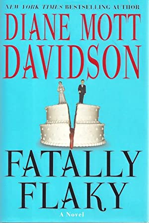 Fatally Flaky: A Novel (Goldy Schulz Culinary Mysteries, No. 15): Davidson, Diane Mott