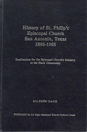 History of St. Philip's Episcopal Church, San Antonio, Texas, 1895-1985: Implications for the ...
