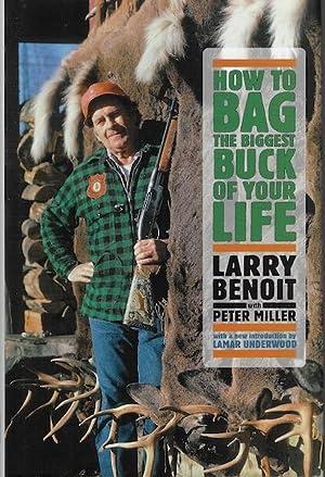 How to Bag the Biggest Buck of: Larry Benoit; Peter