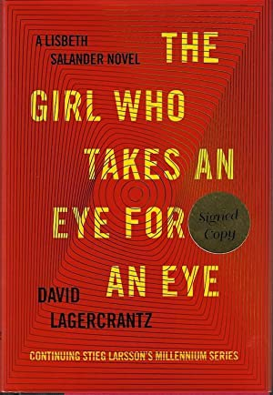 The Girl Who Takes an Eye for an Eye: A Lisbeth Salander novel, continuing Stieg Larsson's Millen...