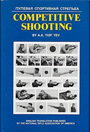 Competitive Shooting: Techniques and Training for Rifle,: A.A. Yur'yev; Gary