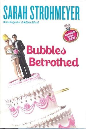 Bubbles Betrothed [Hardcover] by Strohmeyer, Sarah: Sarah Strohmeyer