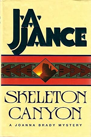 Skeleton Canyon (Joanna Brady Mysteries, Book 5) by Jance, J.A.: J.A. Jance
